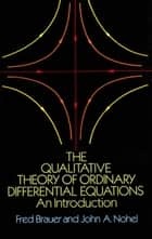 The Qualitative Theory of Ordinary Differential Equations ebook by Fred Brauer,John A. Nohel