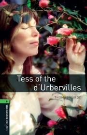 Tess of the d'Urbervilles Level 6 Oxford Bookworms Library ebook by Thomas Hardy