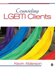 Counseling LGBTI Clients ebook by Kevin G. Alderson