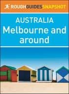 Melbourne and around (Rough Guides Snapshot Australia) ebook by Rough Guides