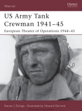 US Army Tank Crewman 1941?45 - European Theater of Operations (ETO) 1944?45 ebook by Steven J. Zaloga