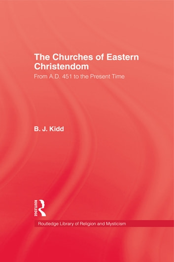 Churches Of Eastern Christendom ebook by Kidd