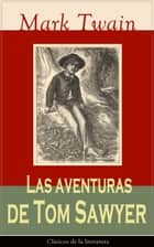 Las aventuras de Tom Sawyer - Clásicos de la literatura ebook by Mark Twain