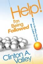 Help! I'm Being Followed ebook by Clinton Valley