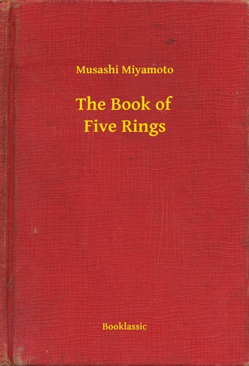 The Book of Five Rings ebook by Musashi Miyamoto