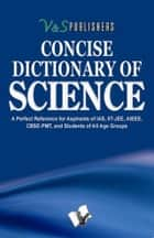 Concise Dictionary Of Science ebook by V&S Publishers' Editorial Board