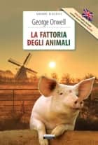 La fattoria degli animali + Animal farm - Ediz. integrale + Unabridged edit. ebook by George Orwell, A. Büchi