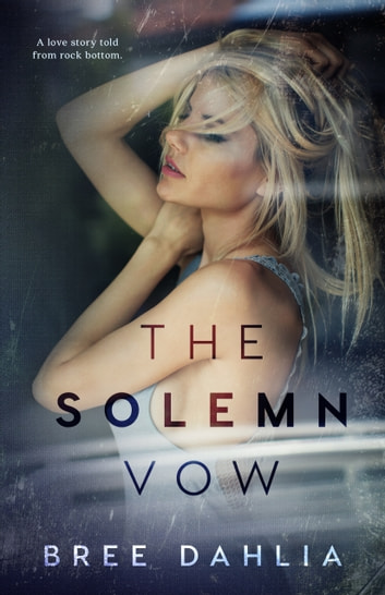 The Solemn Vow ebook by Bree Dahlia