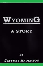 Wyoming ebook by Jeffrey Anderson