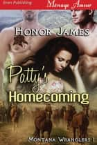 Patty's Homecoming ebook by Honor James
