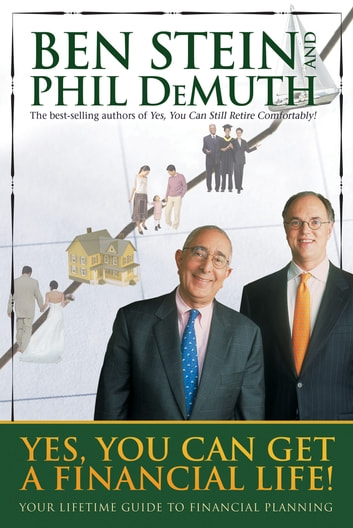 Yes, You Can Get a Financial Life! ebook by Ben Stein,Phil Demuth