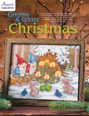 Gnome & Critter Christmas Cross Stitch Pattern ebook by Annie's