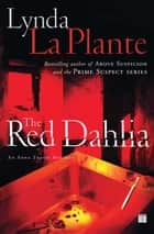 The Red Dahlia ebook by Lynda La Plante