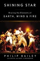 Shining Star - Braving the Elements of Earth, Wind & Fire ebook by