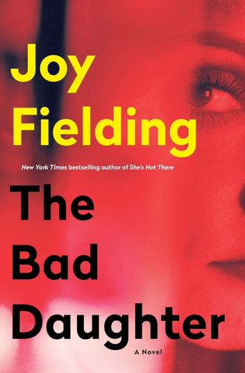 The Bad Daughter - A Novel ebook by Joy Fielding