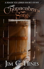 Chupacabra's Song ebook by Jim C. Hines