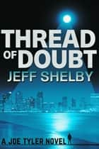 Thread of Doubt ebook by Jeff Shelby