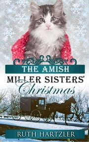 The Amish Miller Sisters' Christmas ebook by Ruth Hartzler