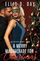 A Merry Masquerade For Christmas ebook by Ellis O. Day