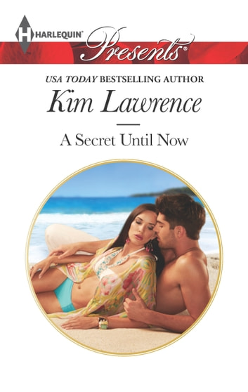 A Secret Until Now - A Secret Baby Romance ebook by Kim Lawrence