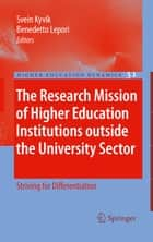 The Research Mission of Higher Education Institutions outside the University Sector - Striving for Differentiation ebook by Svein Kyvik, Benedetto Lepori