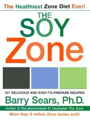 The Soy Zone ebook by Barry Sears
