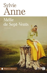 Mélie de Sept-Vents eBook by Sylvie ANNE
