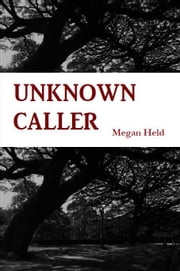 Unknown Caller ebook by Megan Held