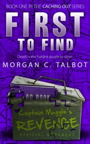 First to Find - Caching Out, #1 ebook by Morgan C. Talbot