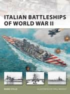 Italian Battleships of World War II ebook by Mark Stille, Mr Paul Wright