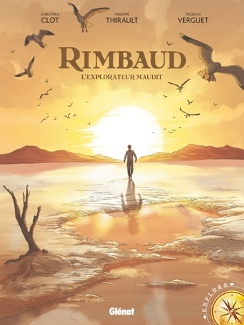 Rimbaud - L'Explorateur maudit ebook by Philippe Thirault,Thomas Verguet