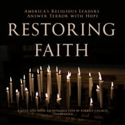 Restoring Faith - America's Religious Leaders Answer Terror with Hope audiobook by various authors