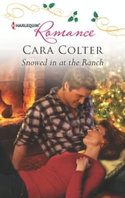 Snowed in at the Ranch ebook by Cara Colter