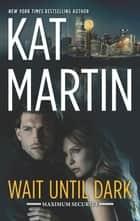 Wait Until Dark 電子書 by Kat Martin
