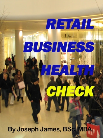 Retail Business Health Check ebook by Joseph James Bsc MBA