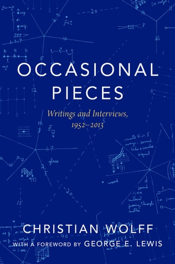 Occasional pieces ebook by christian wolff 9780190222918 rakuten occasional pieces writings and interviews 1952 2013 ebook by christian wolff fandeluxe