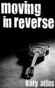Moving In Reverse (Moving Neutral, Book Two)
