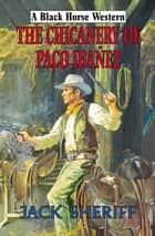 The Chicanery of Paco Ibanez ebook by Jack Sheriff