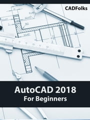 AutoCAD 2018 For Beginners ebook by CADfolks