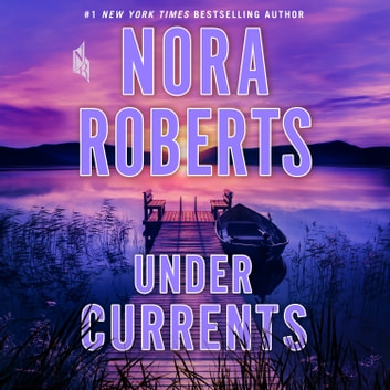 Under Currents - A Novel audiobook by Nora Roberts