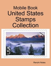 Mobile Book: United States Stamps Collection ebook by Renzhi Notes