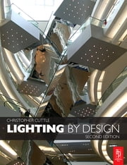 Lighting by Design ebook by Christopher Cuttle