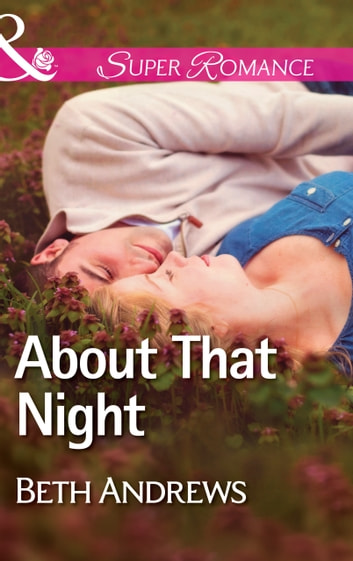 About That Night (Mills & Boon Superromance) ebook by Beth Andrews