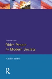 Older People in Modern Society ebook by Anthea Tinker