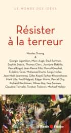 Résister à la terreur ebook by COLLECTIF, Nicolas TRUONG