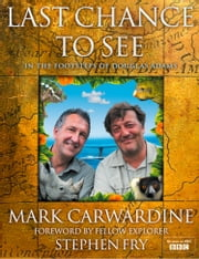 Last Chance to See ebook by Mark Carwardine,Stephen Fry