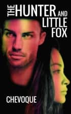 The Hunter and Little Fox ebook by Chevoque