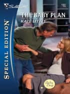 The Baby Plan ebook by Kate Little