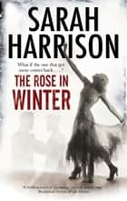 The Rose in Winter ebook by Sarah Harrison