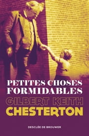 Petites choses formidables eBook by Gilbert-Keith Chesterton, Hubert Darbon